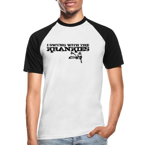 I Swung With the Krankies - Men's Baseball T-Shirt