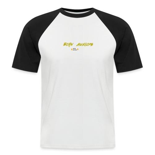 born awesome - Men's Baseball T-Shirt