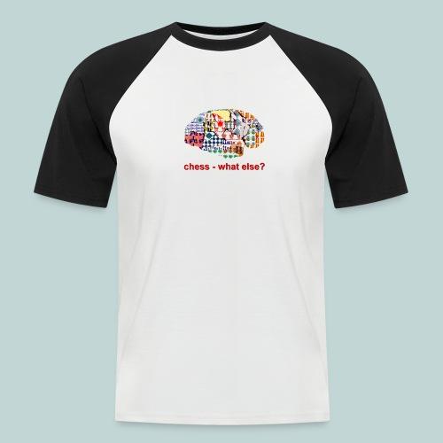 chess_what_else - Männer Baseball-T-Shirt