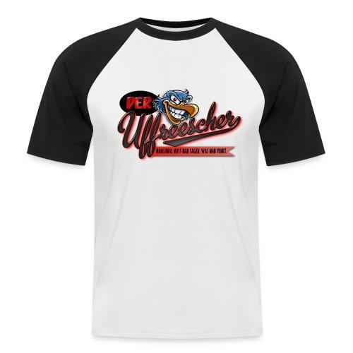 Der Uffreescher - Männer Baseball-T-Shirt