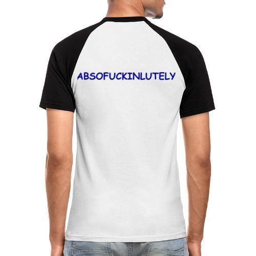 ABSOFUCKINLUTELY - Männer Baseball-T-Shirt