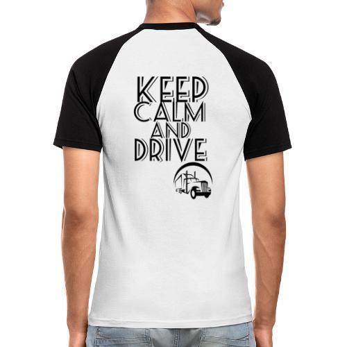 Keep Calm and drive - Kortærmet herre-baseballshirt