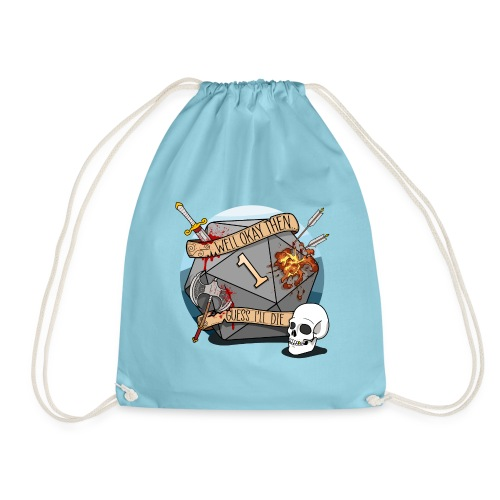 Guess I'll Die - DND D & D Dungeons and Dragons - Drawstring Bag