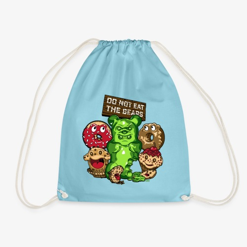 Do not eat the bears - Drawstring Bag