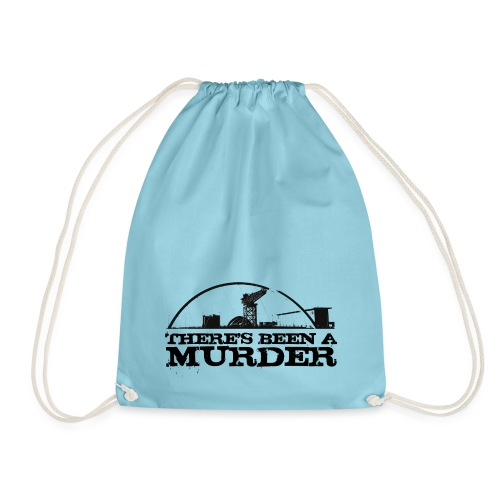 There's Been A Murder - Drawstring Bag