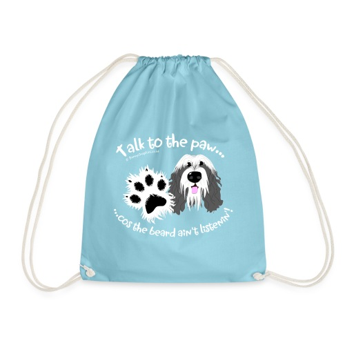 Talk to the paw bearded collie - Drawstring Bag