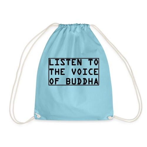 Listen To The Voice Of Buddha - Turnbeutel