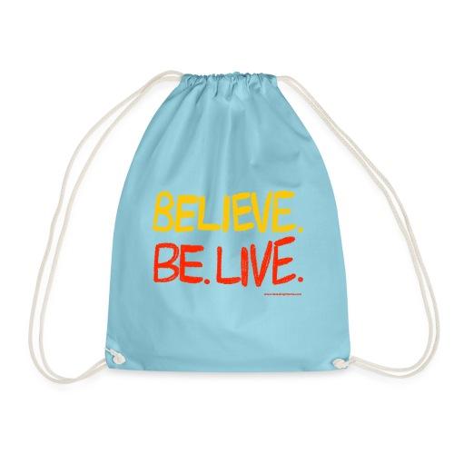 Believe. Be. Live. - Drawstring Bag