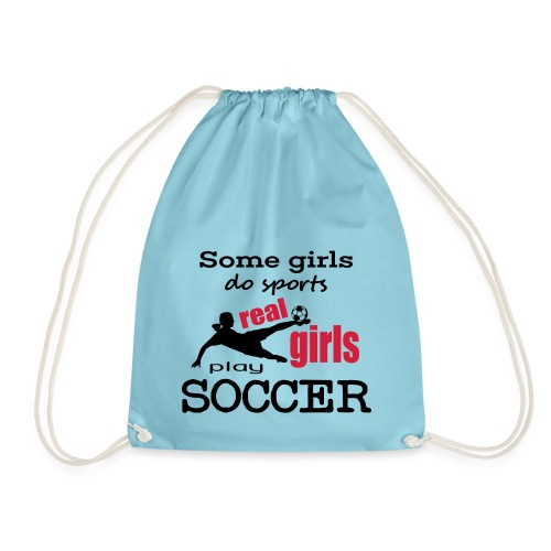 some girls do sports, real gilrs play soccer - Turnbeutel