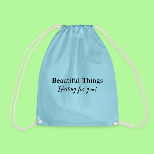 Beautiful things waiting for you - Drawstring Bag