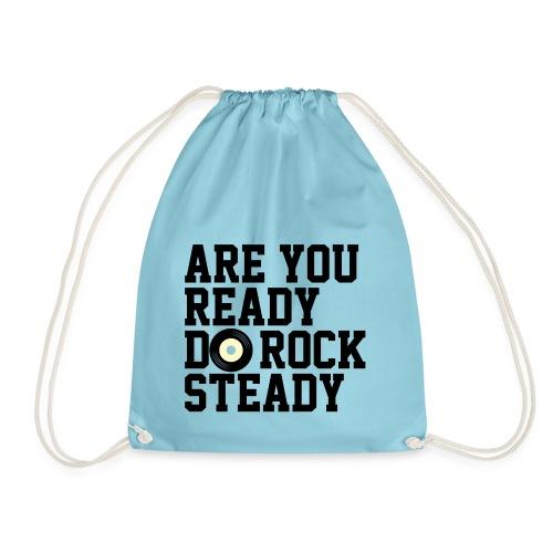 Are You Ready Do RockSteady - Mochila saco