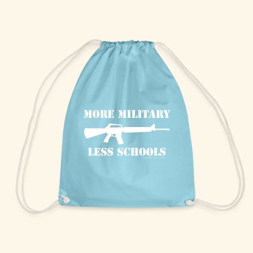 MORE MILITARY - LESS SCHOOLS - Turnbeutel