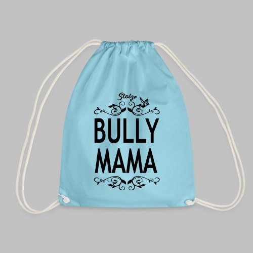 STOLZE BULLY MAMA - Black Edition - Turnbeutel