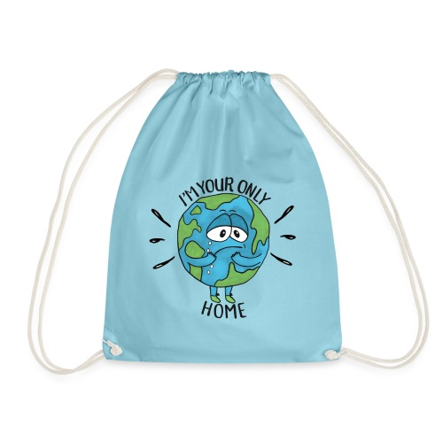I'm your only home - Drawstring Bag