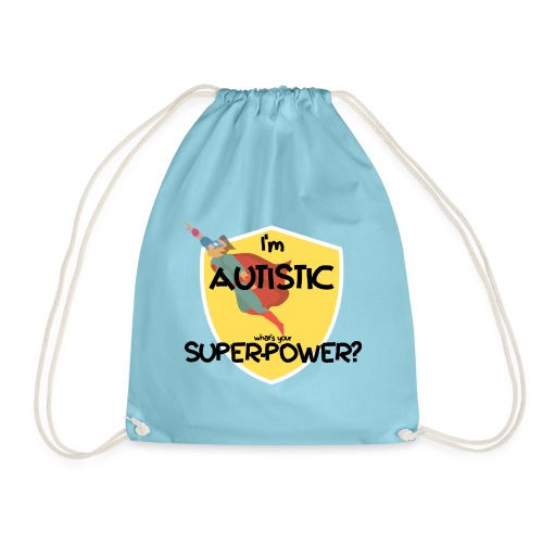 I'm AUTISTIC, what's your SUPERPOWER? - Drawstring Bag