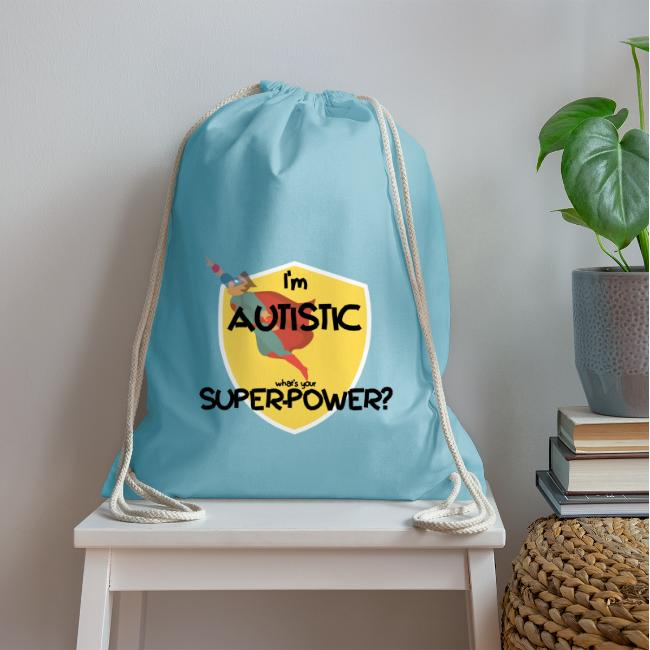 """""""I'm AUTISTIC, what's your SUPERPOWER?"""""""