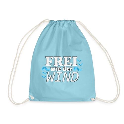 Frei Wie Der Wind - stehe zu Deiner Freiheit - Turnbeutel