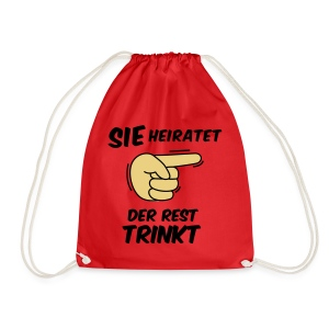 Sie heiratet der Rest trinkt - JGA T-Shirt - party - Turnbeutel
