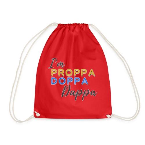 Proppa Doppa Dappa - Drawstring Bag