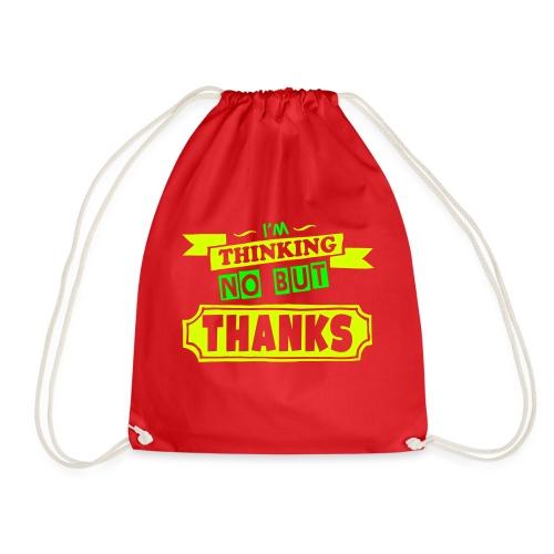 No But Thanks - Drawstring Bag