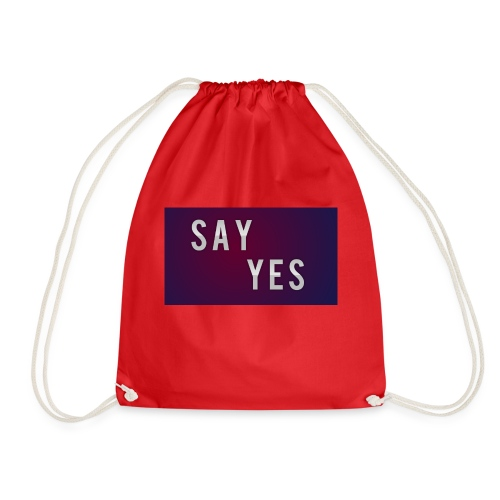 S A Y Y E S - Drawstring Bag