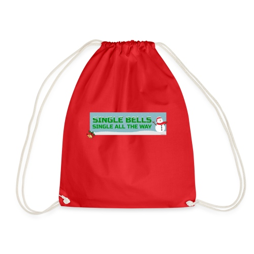 Single Bells - Single All The Way - Drawstring Bag