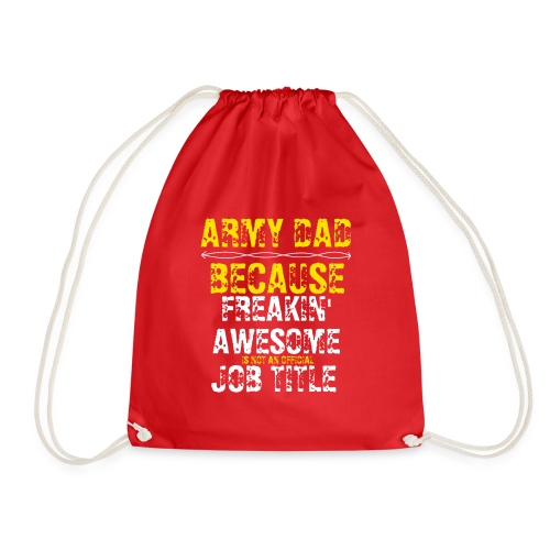 freakin' awesome army dad - Drawstring Bag