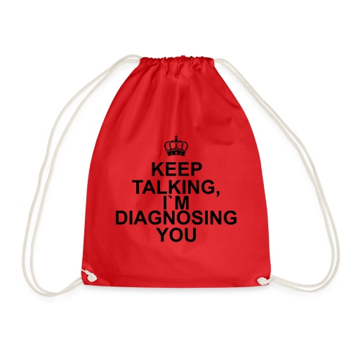Keep talking i`m diagnosing you - Gymbag