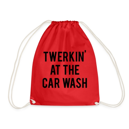 Twerkin At The Car Wash - Drawstring Bag