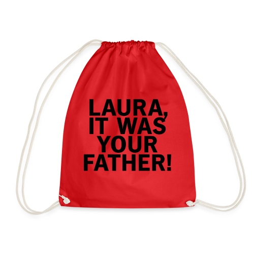 Laura it was your father - Turnbeutel