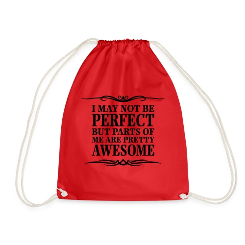 I May Not Be Perfect - Drawstring Bag