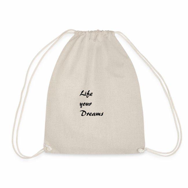 Life your Dreams