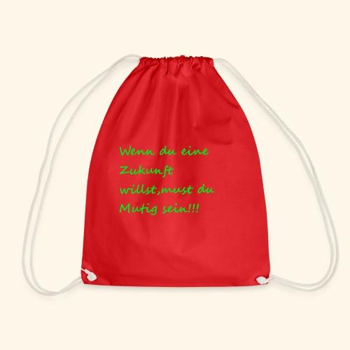 Zeig mut zur Zukunft - Drawstring Bag