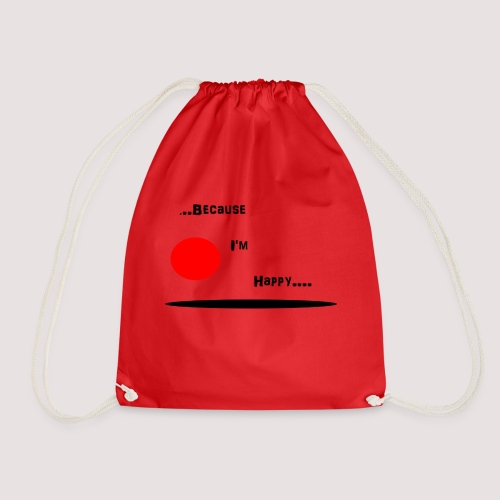 Because I'm Happy - Drawstring Bag