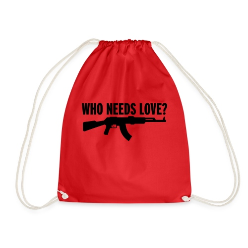 Who needs love? - Drawstring Bag