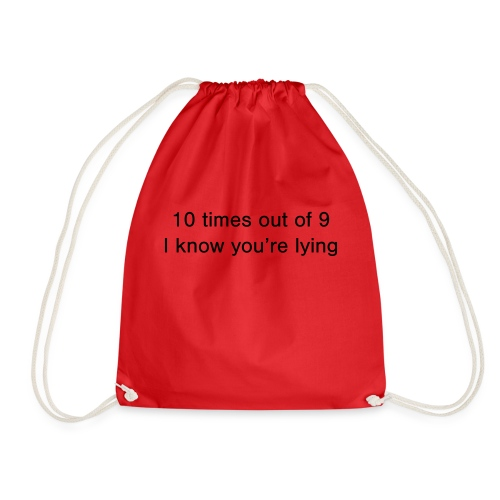 Lying 10 times out of 9 - Drawstring Bag
