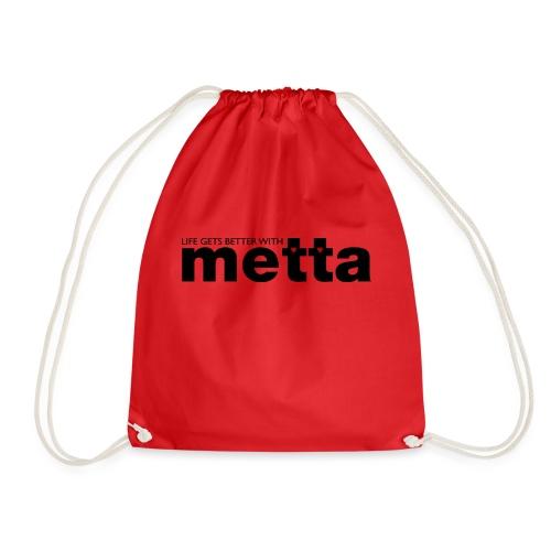 Life gets better with metta women's t-shirt - Drawstring Bag