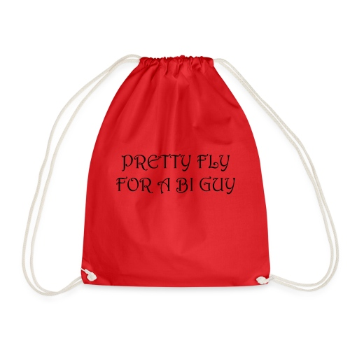 Pretty Fly For A Bi Guy - Drawstring Bag