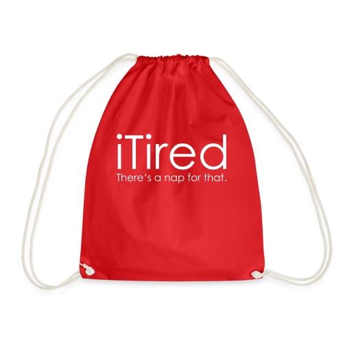 iTired saying - Drawstring Bag