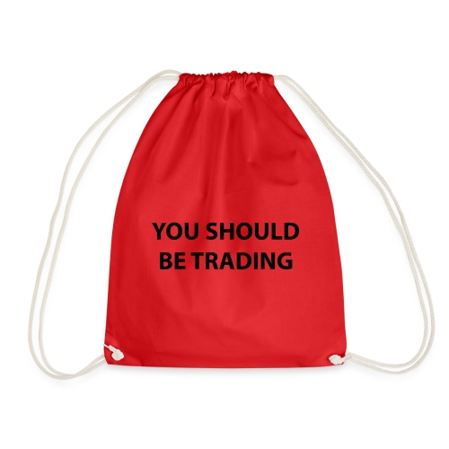 YOU SHOULD BE TRADING! - Turnbeutel
