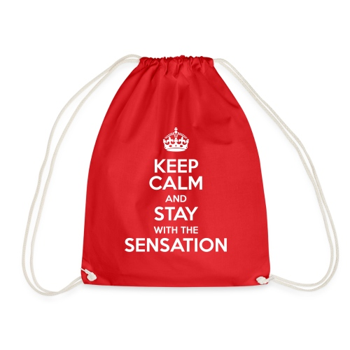 KEEP CALM AND STAY WITH THE SENSATION - Sacca sportiva