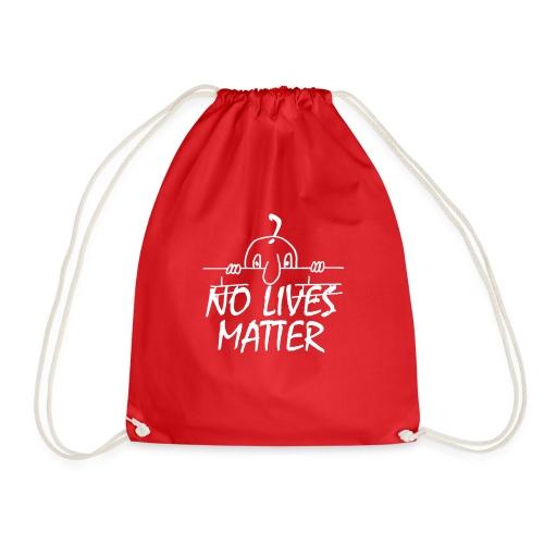 NO LIVES MATTER - Drawstring Bag