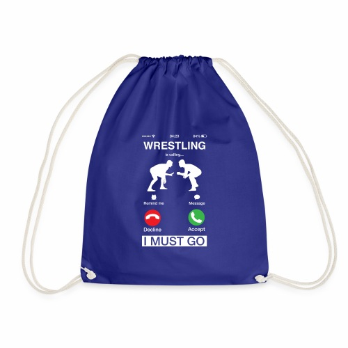 Wrestling Is Calling And I Must Go Funny Phone - Drawstring Bag