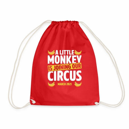 A Little Monkey Is Joining Our Circus March 2021 - Drawstring Bag