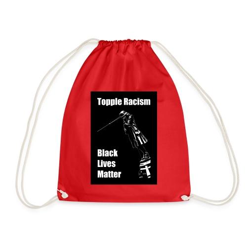 Topple Racism BLack Lives Matter T shirt - Drawstring Bag