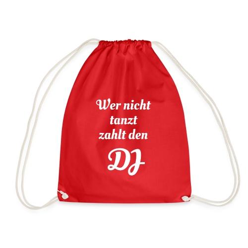 Wer nicht tanzt zahlt den DJ - Turnbeutel