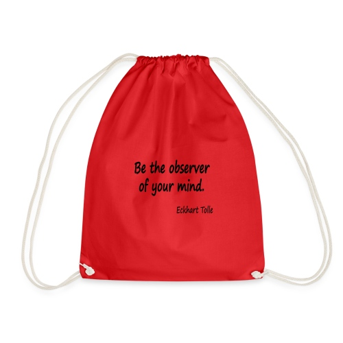 Observe youir mind - Drawstring Bag