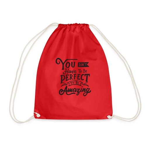 You don't have to be perfect to be amazing - Sac de sport léger