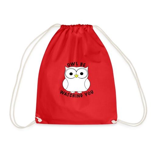OWL BE WATCHING YOU - Drawstring Bag
