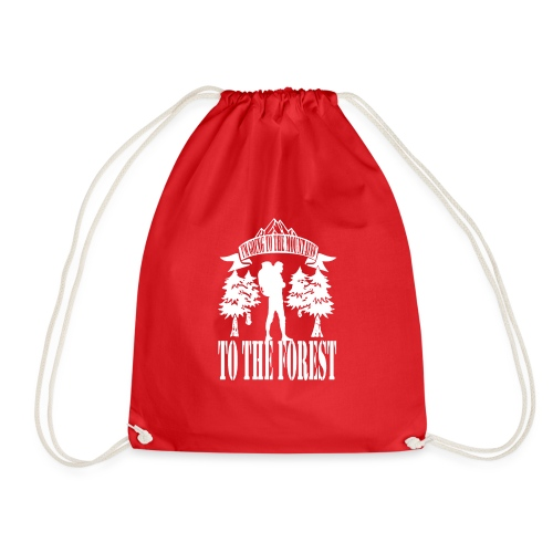 I m going to the mountains to the forest - Drawstring Bag